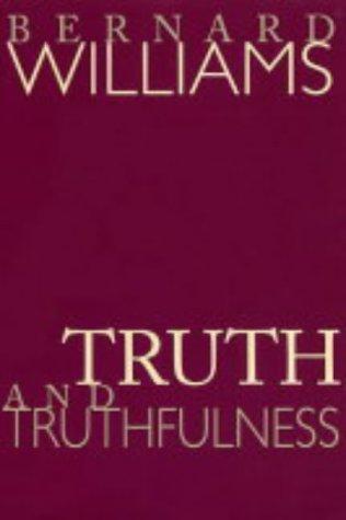 Truth and Truthfulness: Williams, Bernard