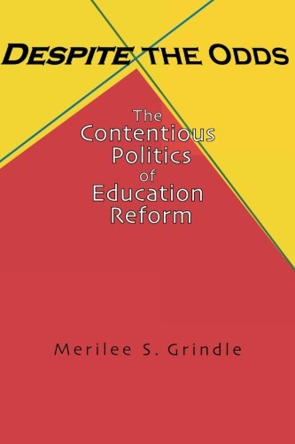 9780691118000: Despite the Odds: The Contentious Politics of Education Reform