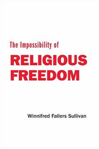 9780691118017: The Impossibility of Religious Freedom