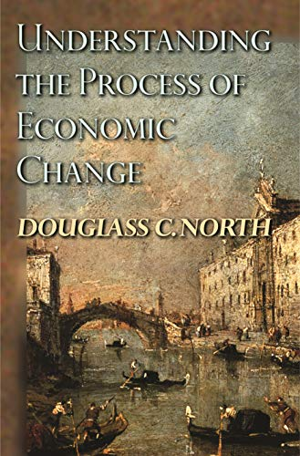 9780691118055: Understanding the Process of Economic Change (The Princeton Economic History of the Western World)