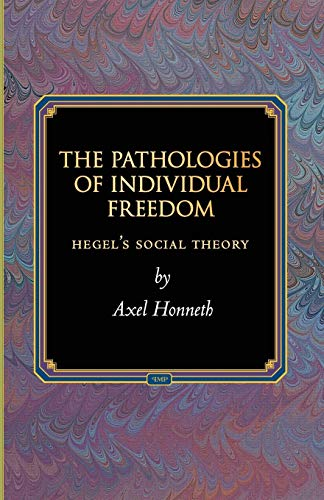 9780691118062: The Pathologies of Individual Freedom: Hegel's Social Theory (Princeton Monographs in Philosophy)