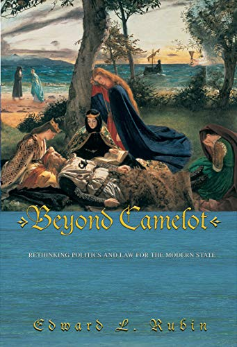 9780691118086: Beyond Camelot: Rethinking Politics and Law for the Modern State