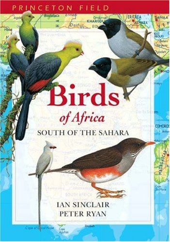 9780691118154: Birds of Africa South of the Sahara (Princeton Field Guides)