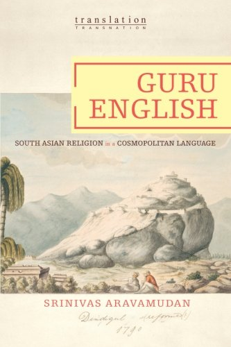 9780691118284: Guru English: South Asian Religion in a Cosmopolitan Language (Translation/Transnation)