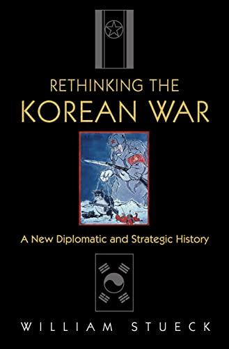 9780691118475: Rethinking the Korean War: A New Diplomatic and Strategic History