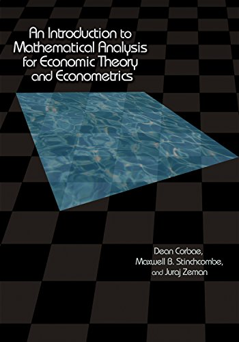An Introduction to Mathematical Analysis for Economic: Dean Corbae; Maxwell