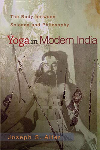 9780691118741: Yoga in Modern India: The Body between Science and Philosophy
