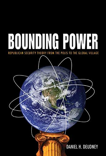 9780691119014: Bounding Power: Republican Security Theory from the Polis to the Global Village