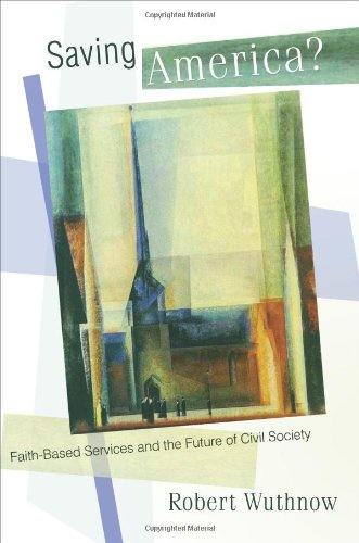 9780691119267: Saving America?: Faith-Based Services and the Future of Civil Society