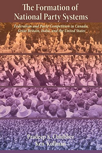 9780691119328: The Formation of National Party Systems: Federalism and Party Competition in Canada, Great Britain, India, and the United States
