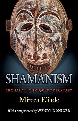 9780691119427: Shamanism: Archaic Techniques of Ecstasy (Princeton University Press)