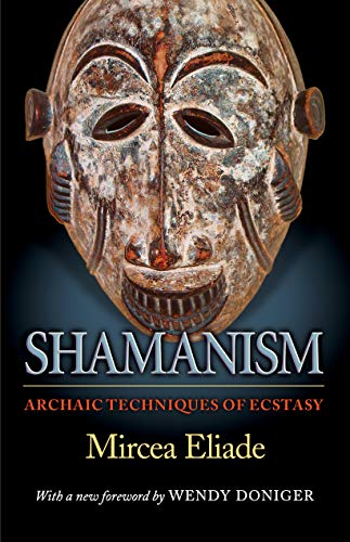 9780691119427: Shamanism: Archaic Techniques of Ecstasy (Bollingen Series (General))