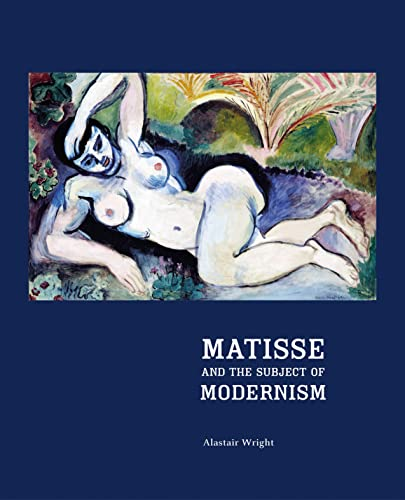 9780691119472: Matisse and the Subject of Modernism