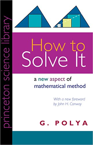 How to Solve It: A New Aspect: Polya, G.
