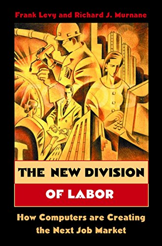 9780691119724: The New Division of Labor: How Computers Are Creating the Next Job Market