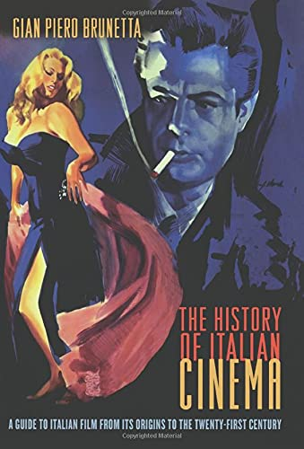 9780691119892: The History of Italian Cinema: A Guide to Italian Film from Its Origins to the Twenty-First Century