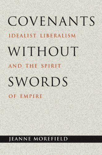 Covenants without Swords: Idealist Liberalism and the