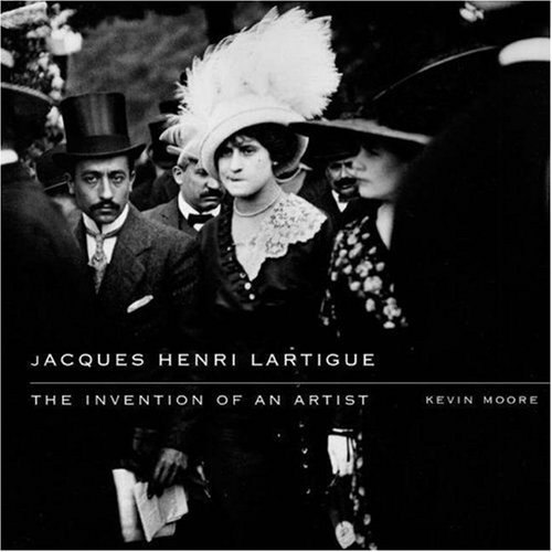9780691120027: Jacques Henri Lartigue: The Invention of an Artist