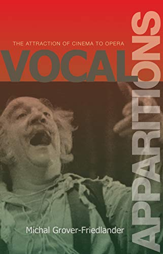 9780691120089: Vocal Apparitions: The Attraction of Cinema to Opera (Princeton Studies in Opera)