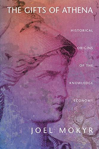 9780691120133: The Gifts of Athena: Historical Origins of the Knowledge Economy
