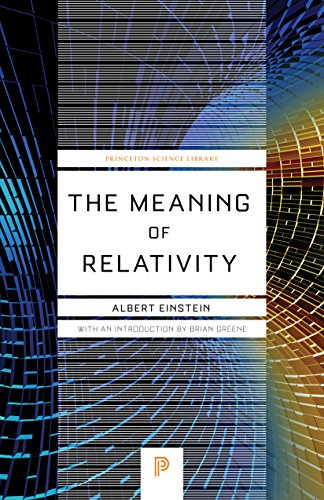 9780691120270: The Meaning of Relativity: Including the Relativistic Theory of the Non-Symmetric Field, Fifth edition (Princeton Science Library)