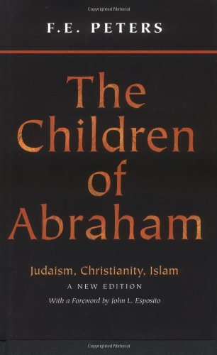 9780691120416: The Children of Abraham: Judaism, Christianity, Islam (Princeton Classic Editions)