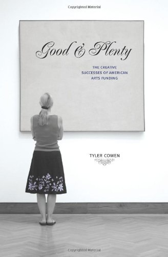 9780691120423: Good and Plenty: The Creative Successes of American Arts Funding