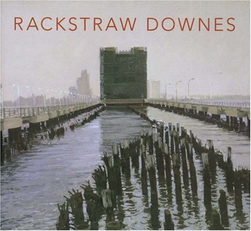 Rackstraw Downes: Rackstraw Downes; Robert Storr; Sanford Schwartz