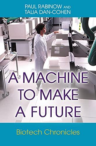9780691120508: A Machine to Make a Future: Biotech Chronicles