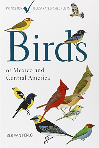 9780691120706: Birds of Mexico and Central America (Princeton Illustrated Checklists)