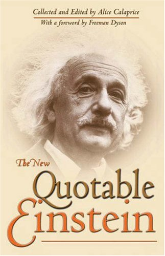 The New Quotable Einstein: Albert Einstein; Editor-Alice