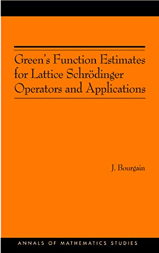 9780691120973: Green's Function Estimates for Lattice Schrödinger Operators and Applications. (AM-158) (Annals of Mathematics Studies)
