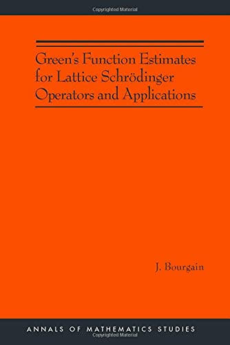 9780691120980: Green's Function Estimates for Lattice Schrödinger Operators and Applications. (AM-158) (Annals of Mathematics Studies)