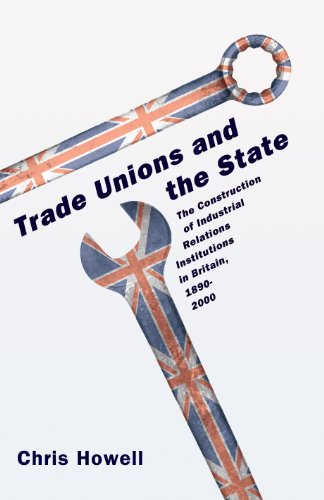 9780691121062: Trade Unions and the State: The Construction of Industrial Relations Institutions in Britain, 1890-2000