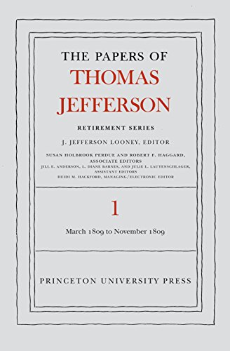 9780691121215: The Papers of Thomas Jefferson, Retirement Series, Volume 1: 4 March 1809 to 15 November 1809