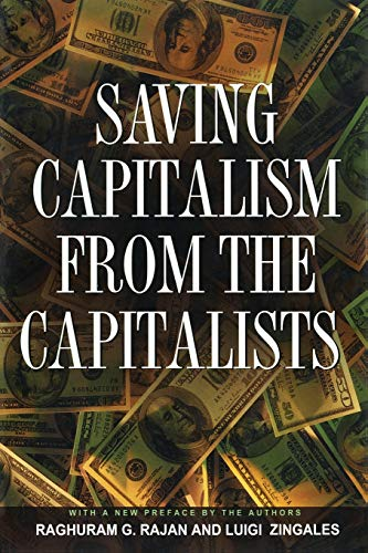 9780691121284: Saving Capitalism from the Capitalists: Unleashing the Power of Financial Markets to Create Wealth and Spread Opportunity