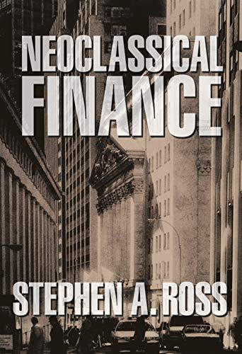 9780691121383: Neoclassical Finance (Princeton Lectures in Finance)