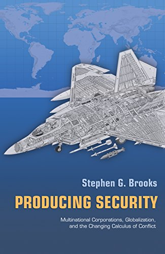 9780691121512: Producing Security: Multinational Corporations, Globalization, and the Changing Calculus of Conflict (Princeton Studies in International History and Politics)