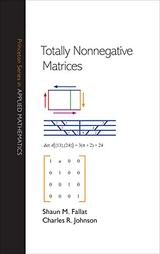 Totally Nonnegative Matrices (Princeton Series in Applied Mathematics) (0691121575) by Shaun M. Fallat; Charles R. Johnson