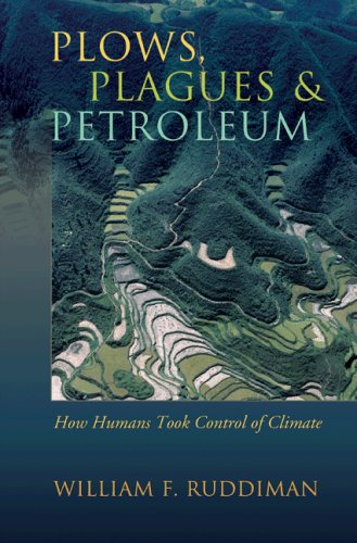 9780691121642: Plows, Plagues, and Petroleum: How Humans Took Control of Climate