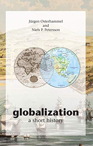 9780691121659: Globalization: A Short History