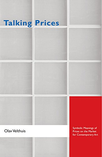 9780691121666: Talking Prices: Symbolic Meanings of Prices on the Market for Contemporary Art (Princeton Studies in Cultural Sociology)
