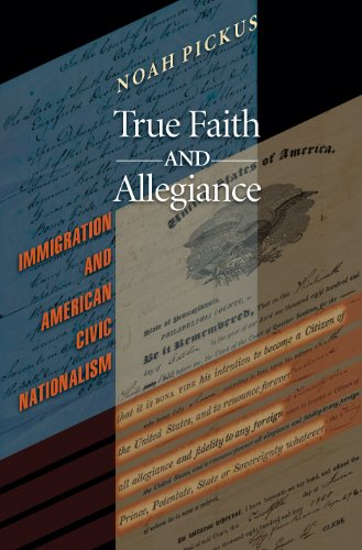 9780691121727: True Faith and Allegiance: Immigration and American Civic Nationalism