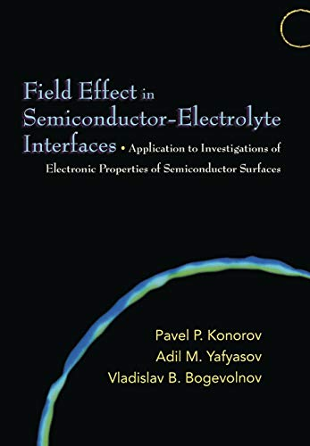 9780691121765: Field Effect in Semiconductor-Electrolyte Interfaces: Application to Investigations of Electronic Properties of Semiconductor Surfaces