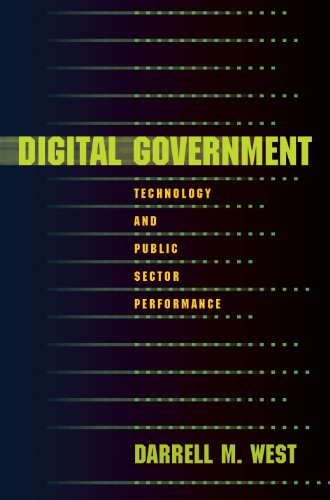 Digital Government: Technology and Public Sector Performance: West, Darrell M.