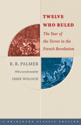 9780691121871: Twelve Who Ruled: The Year of the Terror in the French Revolution (Princeton Classics)