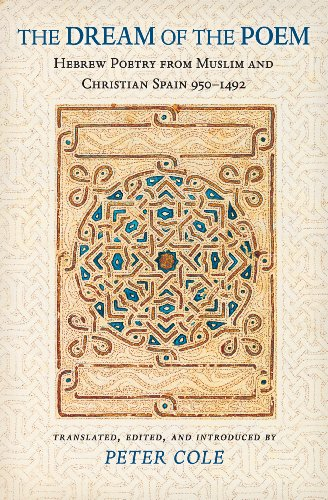 9780691121949: The Dream of the Poem: Hebrew Poetry from Muslim and Christian Spain, 950-1492 (Lockert Library of Poetry in Translation)