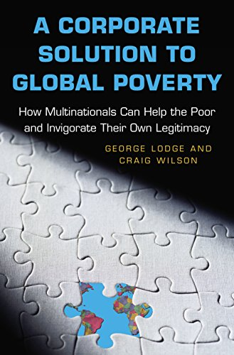 A Corporate Solution to Global Poverty: How Multinationals Can Help the Poor and Invigorate Their ...