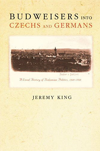 9780691122342: Budweisers into Czechs and Germans: A Local History of Bohemian Politics, 1848-1948