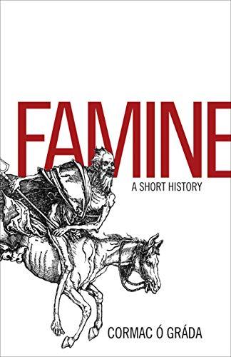 9780691122373: Famine: A Short History